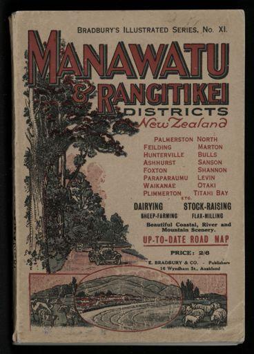 Bradbury's Illustrated Series No. XI. Manawatu and Rangitikei Districts 1