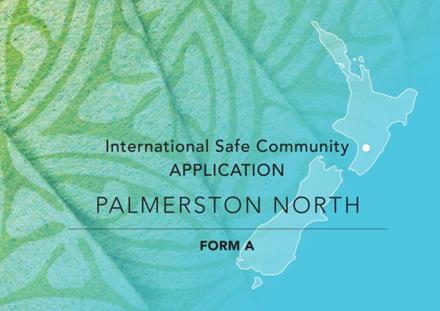 """International Safe Community Application: Palmerston North"""