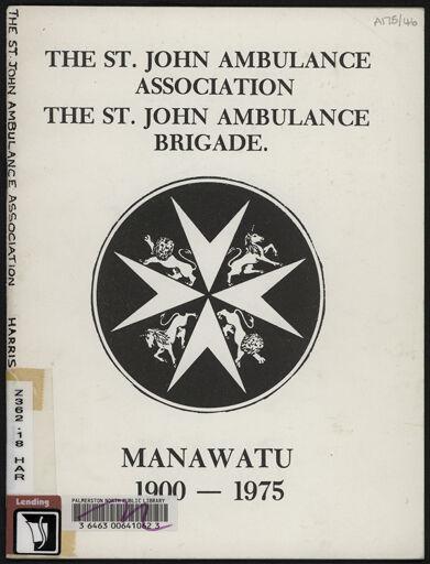 History of the St John Ambulance Association Manawatu, 1900-1975 1