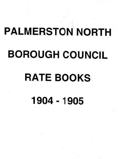 Palmerston North Borough Council Rate Book 1904 - 1905