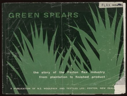 Green Spears: The Story of the Foxton Flax Industry